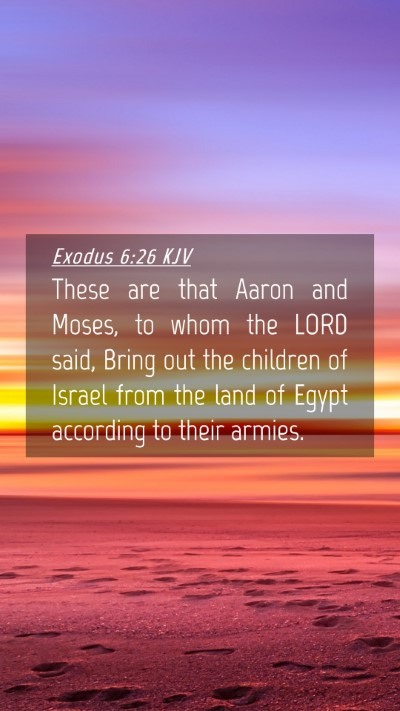 Picture 04 - Exodus 6:26 KJV Mobile Phone Wallpaper - These are that Aaron and Moses, to whom the LORD - Mobile Bible Verse Wallpaper