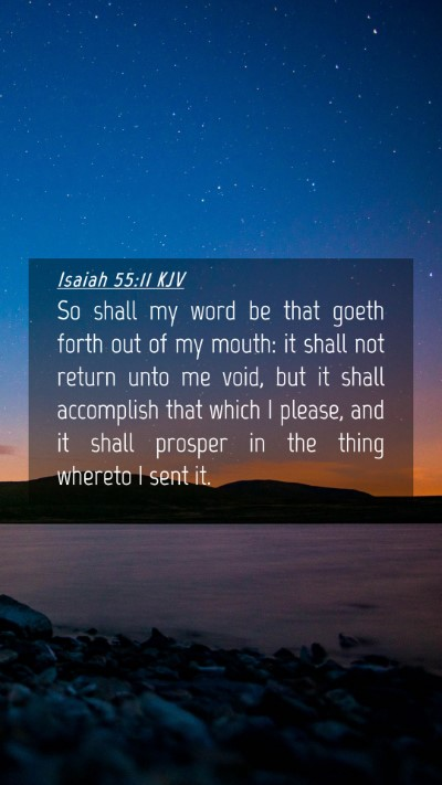 Picture 04 - Isaiah 55:11 KJV Mobile Phone Wallpaper - So shall my word be that goeth forth out of my - Mobile Bible Verse Wallpaper