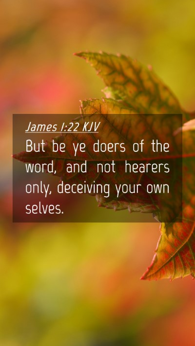 Picture 04 - James 1:22 KJV Mobile Phone Wallpaper - But be ye doers of the word, and not hearers - Mobile Bible Verse Wallpaper
