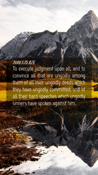 Picture 04 - Jude 1:15 KJV Mobile Phone Wallpaper - To execute judgment upon all, and to convince all - Mobile Bible Verse Wallpaper