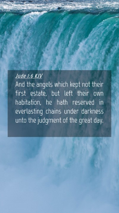 Picture 04 - Jude 1:6 KJV Mobile Phone Wallpaper - And the angels which kept not their first estate, - Mobile Bible Verse Wallpaper