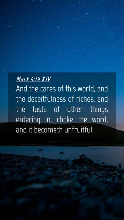 Picture 04 - Mark 4:19 KJV Mobile Phone Wallpaper - And the cares of this world, and the - Mobile Bible Verse Wallpaper