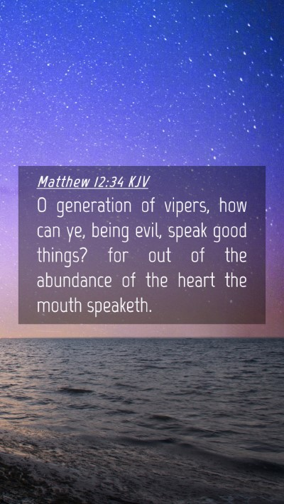 Picture 04 - Matthew 12:34 KJV Mobile Phone Wallpaper - O generation of vipers, how can ye, being evil, - Mobile Bible Verse Wallpaper
