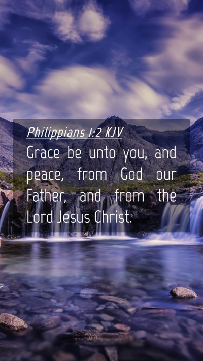 Picture 04 - Philippians 1:2 KJV Mobile Phone Wallpaper - Grace be unto you, and peace, from God our - Mobile Bible Verse Wallpaper