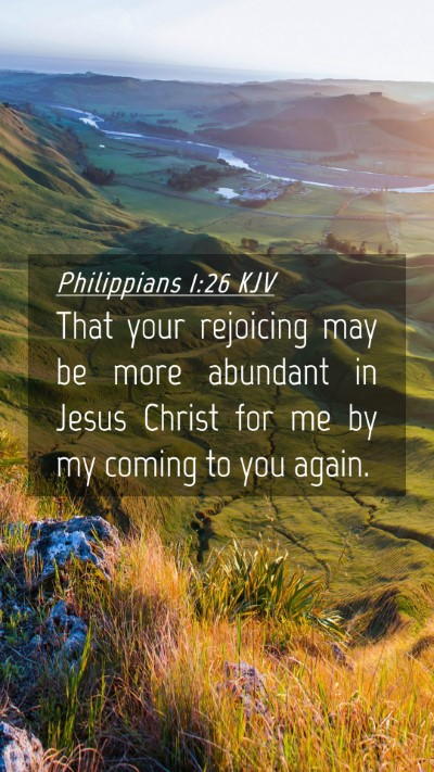 Picture 04 - Philippians 1:26 KJV Mobile Phone Wallpaper - That your rejoicing may be more abundant in Jesus - Mobile Bible Verse Wallpaper