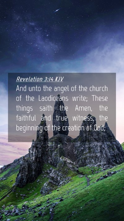 Picture 04 - Revelation 3:14 KJV Mobile Phone Wallpaper - And unto the angel of the church of the - Mobile Bible Verse Wallpaper