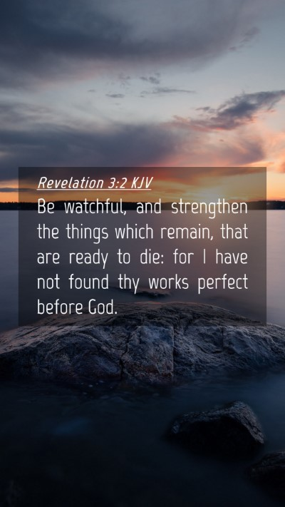 Picture 04 - Revelation 3:2 KJV Mobile Phone Wallpaper - Be watchful, and strengthen the things which - Mobile Bible Verse Wallpaper