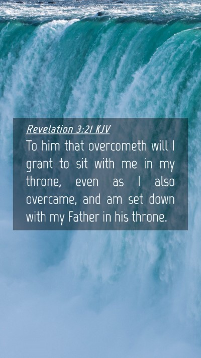 Picture 04 - Revelation 3:21 KJV Mobile Phone Wallpaper - To him that overcometh will I grant to sit with - Mobile Bible Verse Wallpaper