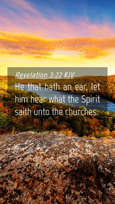 Picture 04 - Revelation 3:22 KJV Mobile Phone Wallpaper - He that hath an ear, let him hear what the Spirit - Mobile Bible Verse Wallpaper