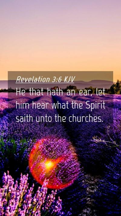 Picture 04 - Revelation 3:6 KJV Mobile Phone Wallpaper - He that hath an ear, let him hear what the Spirit - Mobile Bible Verse Wallpaper