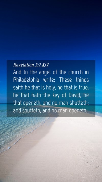 Picture 04 - Revelation 3:7 KJV Mobile Phone Wallpaper - And to the angel of the church in Philadelphia - Mobile Bible Verse Wallpaper