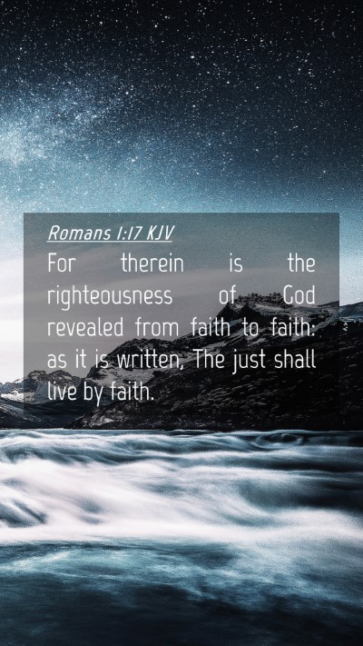 Picture 04 - Romans 1:17 KJV Mobile Phone Wallpaper - For therein is the righteousness of God revealed - Mobile Bible Verse Wallpaper