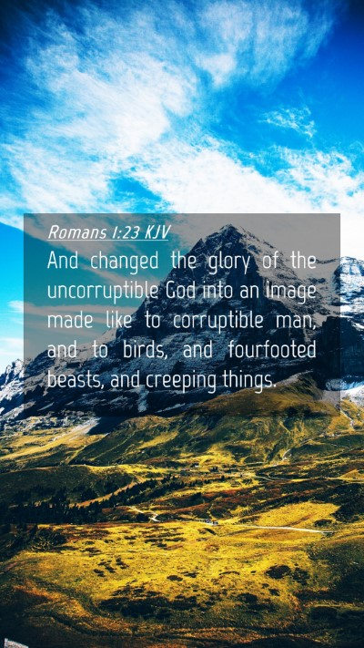 Picture 04 - Romans 1:23 KJV Mobile Phone Wallpaper - And changed the glory of the uncorruptible God - Mobile Bible Verse Wallpaper