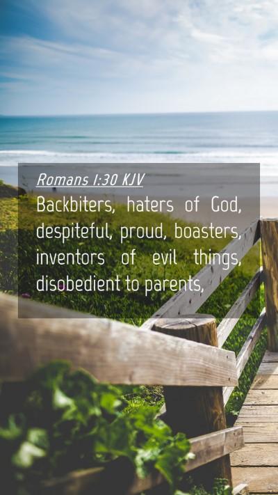 Picture 04 - Romans 1:30 KJV Mobile Phone Wallpaper - Backbiters, haters of God, despiteful, proud, - Mobile Bible Verse Wallpaper