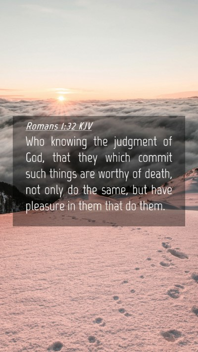 Picture 04 - Romans 1:32 KJV Mobile Phone Wallpaper - Who knowing the judgment of God, that they which - Mobile Bible Verse Wallpaper