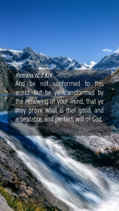 Picture 04 - Romans 12:2 KJV Mobile Phone Wallpaper - And be not conformed to this world: but be ye - Mobile Bible Verse Wallpaper