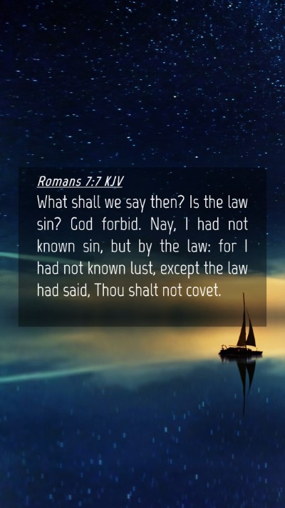 Picture 04 - Romans 7:7 KJV Mobile Phone Wallpaper - What shall we say then? Is the law sin? God - Mobile Bible Verse Wallpaper