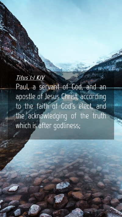 Picture 04 - Titus 1:1 KJV Mobile Phone Wallpaper - Paul, a servant of God, and an apostle of Jesus - Mobile Bible Verse Wallpaper