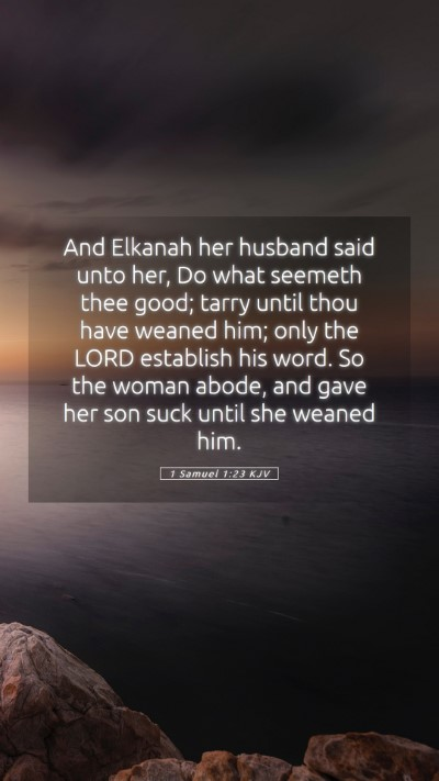 Picture 05 - 1 Samuel 1:23 KJV Mobile Phone Wallpaper - And Elkanah her husband said unto her, Do what - Mobile Bible Verse Wallpaper