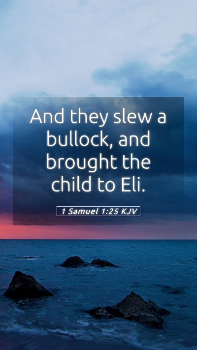 Picture 05 - 1 Samuel 1:25 KJV Mobile Phone Wallpaper - And they slew a bullock, and brought the child to - Mobile Bible Verse Wallpaper