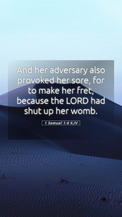 Picture 05 - 1 Samuel 1:6 KJV Mobile Phone Wallpaper - And her adversary also provoked her sore, for to - Mobile Bible Verse Wallpaper