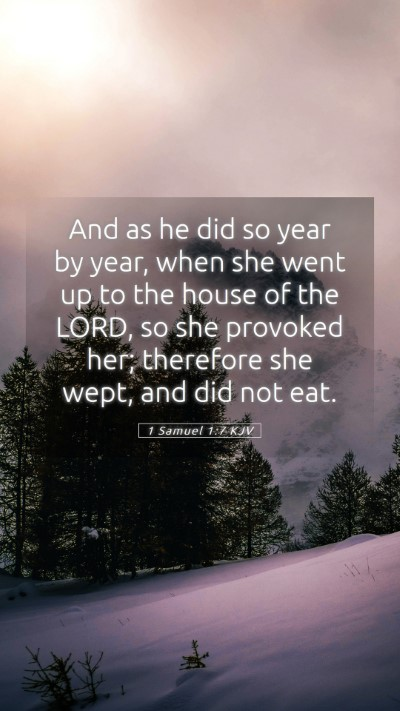 Picture 05 - 1 Samuel 1:7 KJV Mobile Phone Wallpaper - And as he did so year by year, when she went up - Mobile Bible Verse Wallpaper