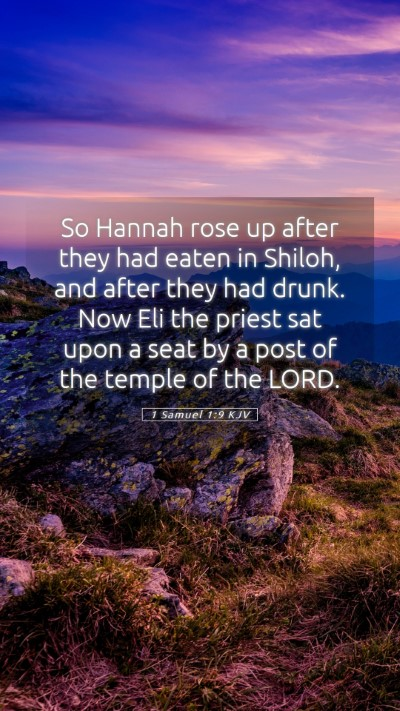Picture 05 - 1 Samuel 1:9 KJV Mobile Phone Wallpaper - So Hannah rose up after they had eaten in Shiloh, - Mobile Bible Verse Wallpaper