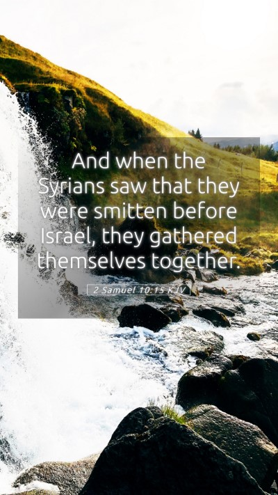 Picture 05 - 2 Samuel 10:15 KJV Mobile Phone Wallpaper - And when the Syrians saw that they were smitten - Mobile Bible Verse Wallpaper