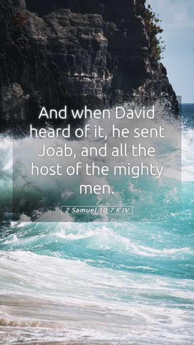 Picture 05 - 2 Samuel 10:7 KJV Mobile Phone Wallpaper - And when David heard of it, he sent Joab, and all - Mobile Bible Verse Wallpaper