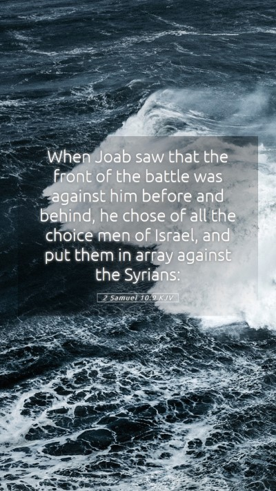 Picture 05 - 2 Samuel 10:9 KJV Mobile Phone Wallpaper - When Joab saw that the front of the battle was - Mobile Bible Verse Wallpaper