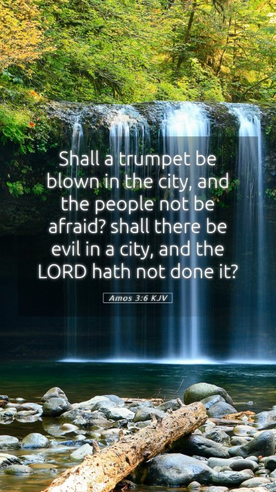 Picture 05 - Amos 3:6 KJV Mobile Phone Wallpaper - Shall a trumpet be blown in the city, and the - Mobile Bible Verse Wallpaper