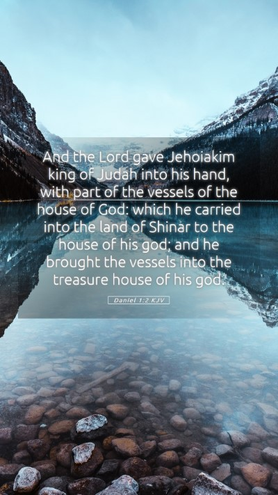 Picture 05 - Daniel 1:2 KJV Mobile Phone Wallpaper - And the Lord gave Jehoiakim king of Judah into - Mobile Bible Verse Wallpaper