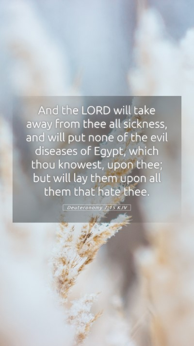 Picture 05 - Deuteronomy 7:15 KJV Mobile Phone Wallpaper - And the LORD will take away from thee all - Mobile Bible Verse Wallpaper