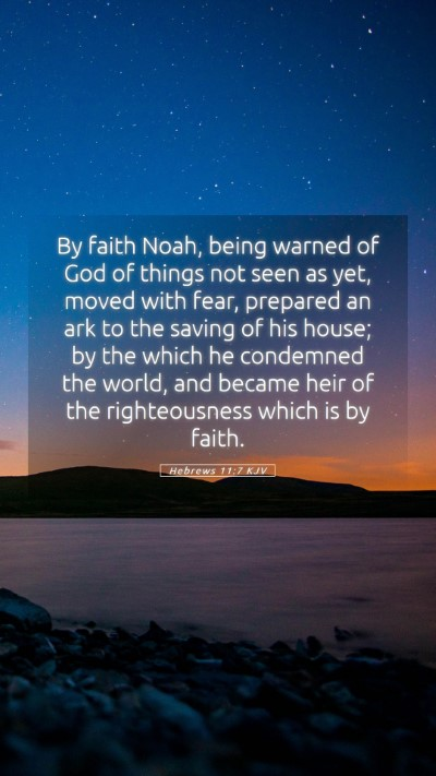 Picture 05 - Hebrews 11:7 KJV Mobile Phone Wallpaper - By faith Noah, being warned of God of things not - Mobile Bible Verse Wallpaper