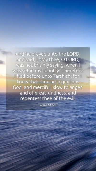 Picture 05 - Jonah 4:2 KJV Mobile Phone Wallpaper - And he prayed unto the LORD, and said, I pray - Mobile Bible Verse Wallpaper