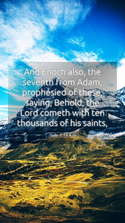Picture 05 - Jude 1:14 KJV Mobile Phone Wallpaper - And Enoch also, the seventh from Adam, prophesied - Mobile Bible Verse Wallpaper