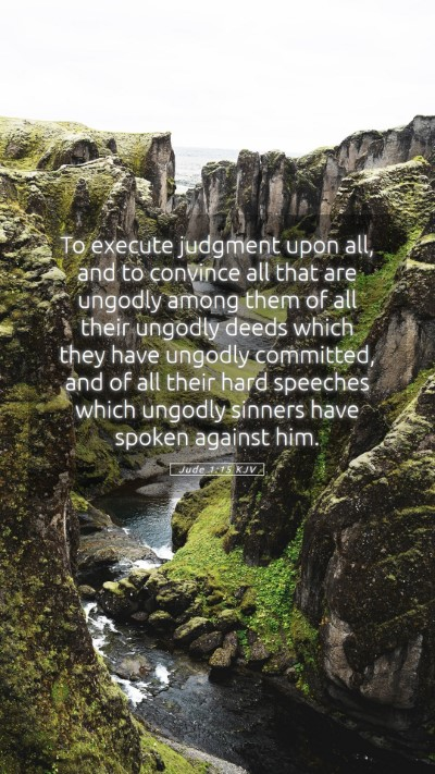 Picture 05 - Jude 1:15 KJV Mobile Phone Wallpaper - To execute judgment upon all, and to convince all - Mobile Bible Verse Wallpaper