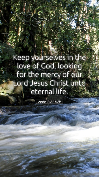 Picture 05 - Jude 1:21 KJV Mobile Phone Wallpaper - Keep yourselves in the love of God, looking for - Mobile Bible Verse Wallpaper