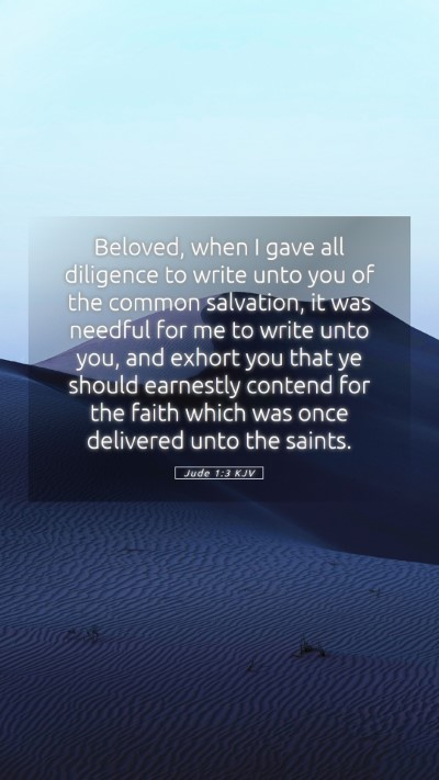 Picture 05 - Jude 1:3 KJV Mobile Phone Wallpaper - Beloved, when I gave all diligence to write unto - Mobile Bible Verse Wallpaper
