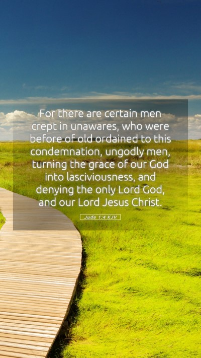 Picture 05 - Jude 1:4 KJV Mobile Phone Wallpaper - For there are certain men crept in unawares, who - Mobile Bible Verse Wallpaper