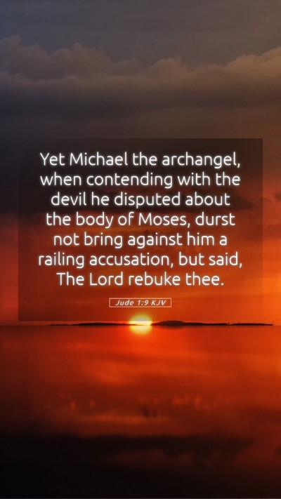 Picture 05 - Jude 1:9 KJV Mobile Phone Wallpaper - Yet Michael the archangel, when contending with - Mobile Bible Verse Wallpaper