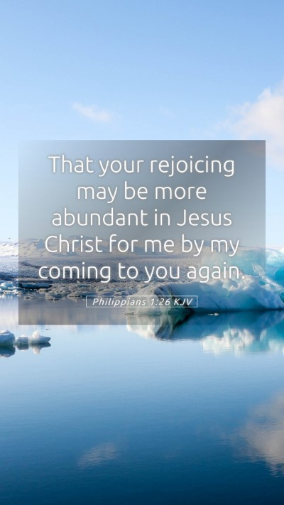 Picture 05 - Philippians 1:26 KJV Mobile Phone Wallpaper - That your rejoicing may be more abundant in Jesus - Mobile Bible Verse Wallpaper