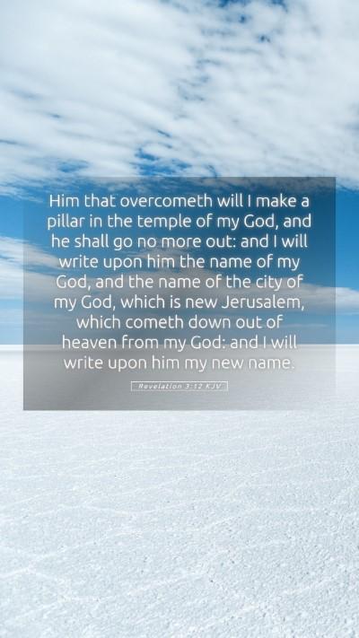 Picture 05 - Revelation 3:12 KJV Mobile Phone Wallpaper - Him that overcometh will I make a pillar in the - Mobile Bible Verse Wallpaper