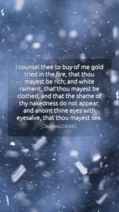 Picture 05 - Revelation 3:18 KJV Mobile Phone Wallpaper - I counsel thee to buy of me gold tried in the - Mobile Bible Verse Wallpaper