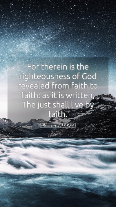 Picture 05 - Romans 1:17 KJV Mobile Phone Wallpaper - For therein is the righteousness of God revealed - Mobile Bible Verse Wallpaper