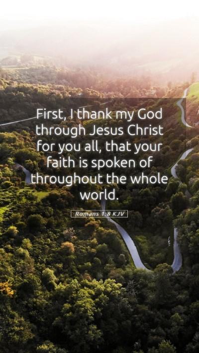 Picture 05 - Romans 1:8 KJV Mobile Phone Wallpaper - First, I thank my God through Jesus Christ for - Mobile Bible Verse Wallpaper