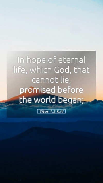 Picture 05 - Titus 1:2 KJV Mobile Phone Wallpaper - In hope of eternal life, which God, that cannot - Mobile Bible Verse Wallpaper