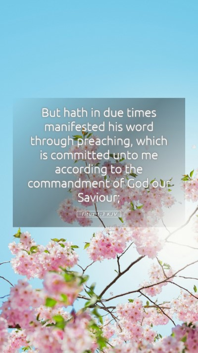 Picture 05 - Titus 1:3 KJV Mobile Phone Wallpaper - But hath in due times manifested his word through - Mobile Bible Verse Wallpaper