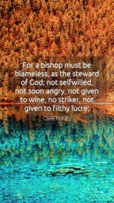 Picture 05 - Titus 1:7 KJV Mobile Phone Wallpaper - For a bishop must be blameless, as the steward of - Mobile Bible Verse Wallpaper