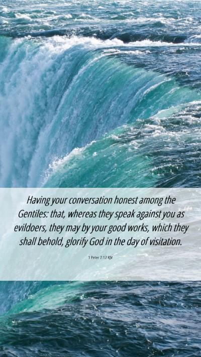 Picture 06 - 1 Peter 2:12 KJV Mobile Phone Wallpaper - Having your conversation honest among the - Mobile Bible Verse Wallpaper